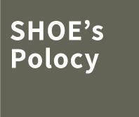 SHOE's Polocy